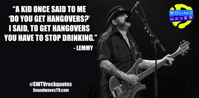 Rock Quotes: Lemmy Kilmister