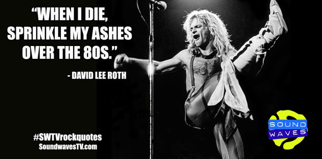 Rock Quotes: David Lee Roth