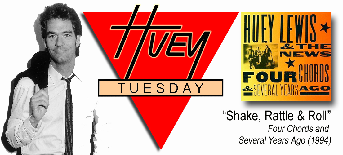 "Huey Tuesday: ""Shake, Rattle and Roll"""