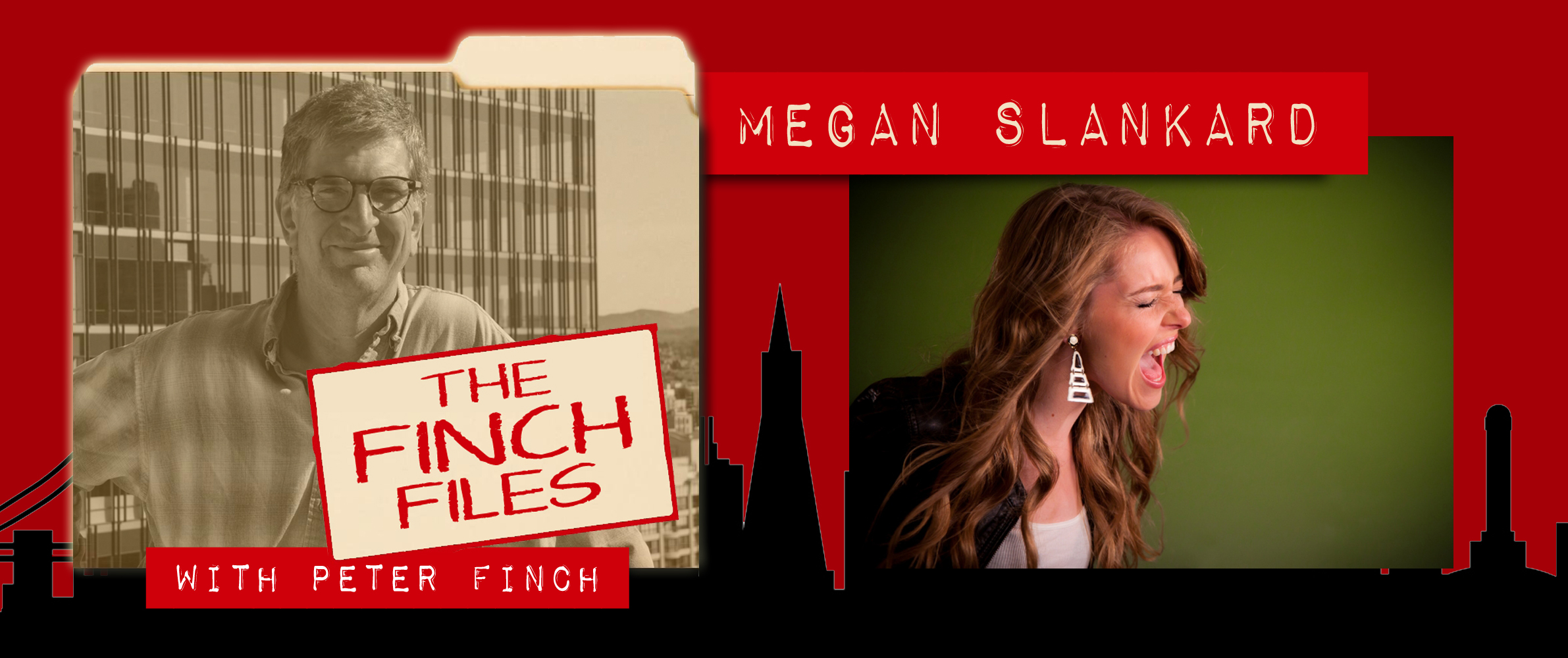 The Finch Files: Megan Slankard