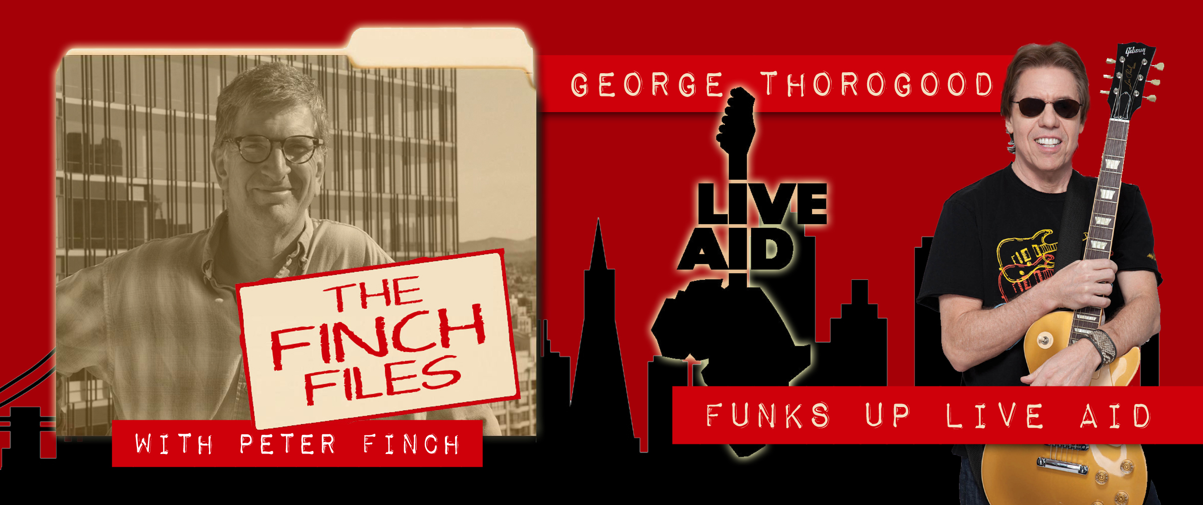 The Finch Files: George Thorogood funks up Live Aid