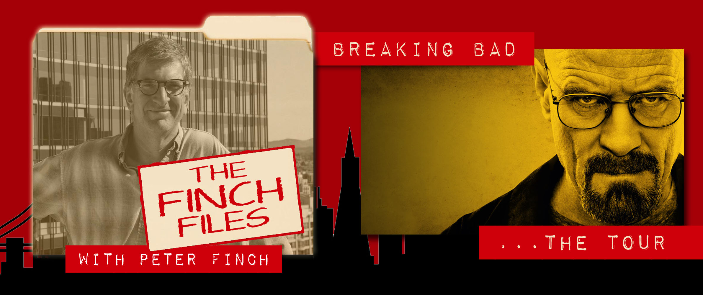 The Finch Files: Breaking Bad…the Tour