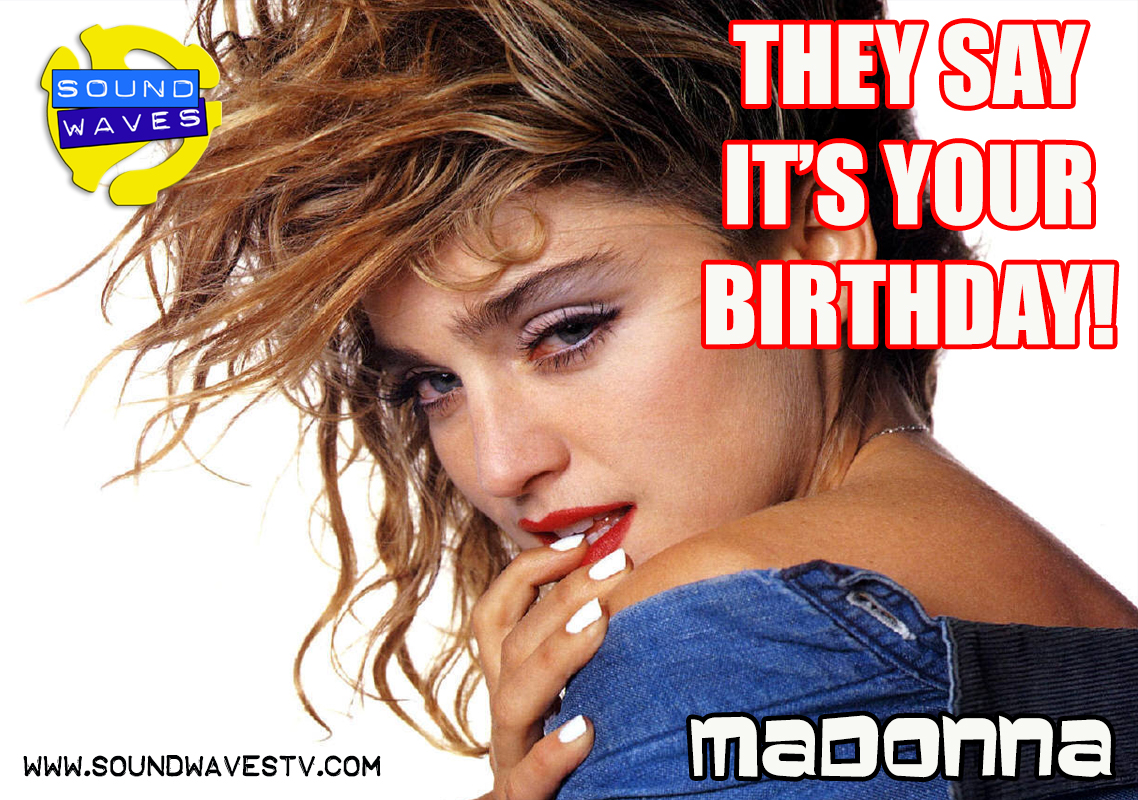 They Say It's Your Birthday! Madonna