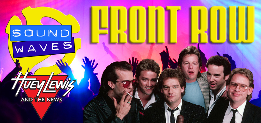 Front Row: Huey Lewis and the News