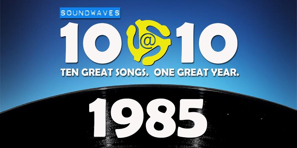 Soundwaves 10@10 #5: 1985