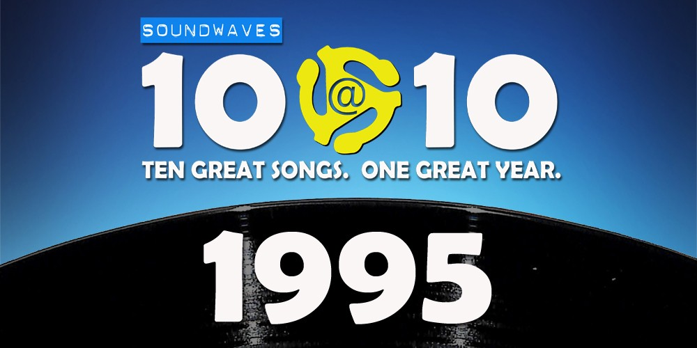 Soundwaves 10@10 #188: 1995