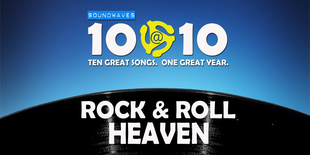 Soundwaves 10@10 #25: Rock & Roll Heaven
