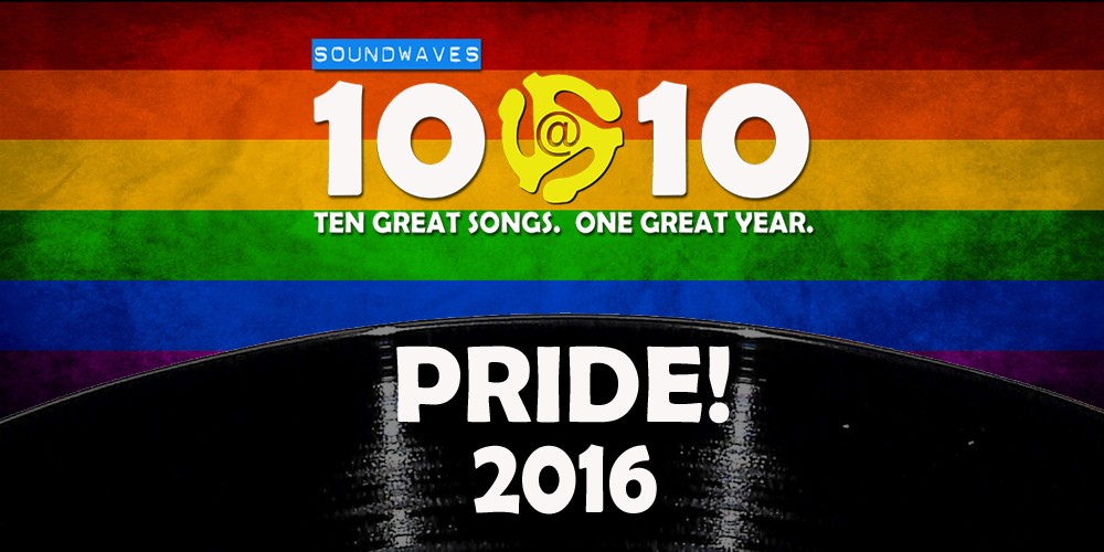 Soundwaves 10@10 #22: The Pride Edition!