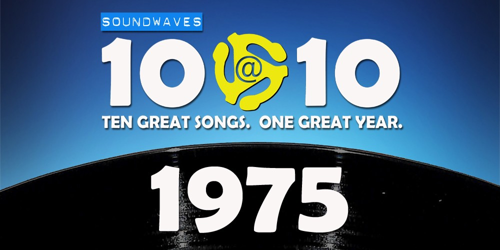 Soundwaves 10@10 #44: 1975