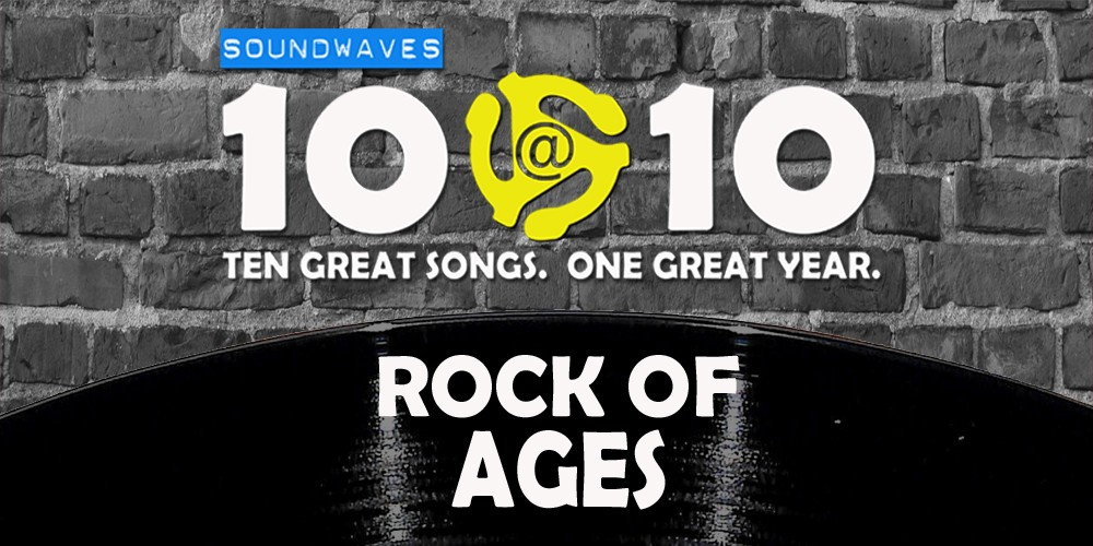 Soundwaves 10@10 #46: Rock of Ages