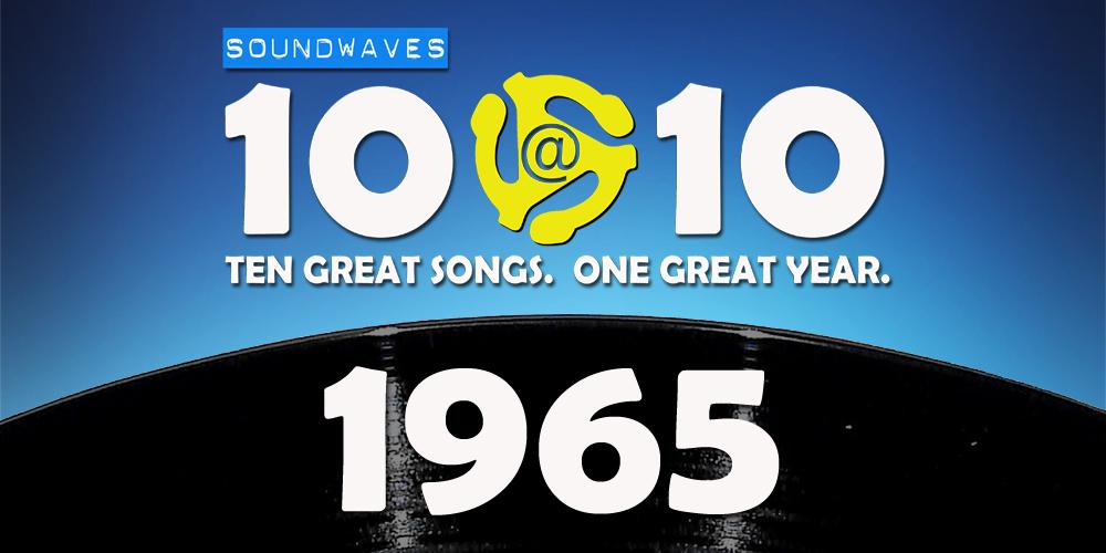 Soundwaves 10@10 #67: 1965