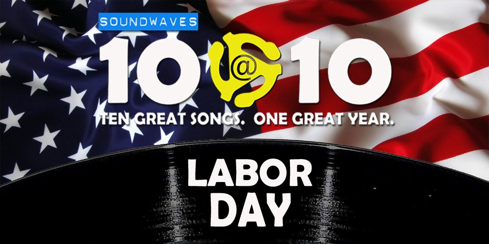 Soundwaves 10@10 #52: Labor Day
