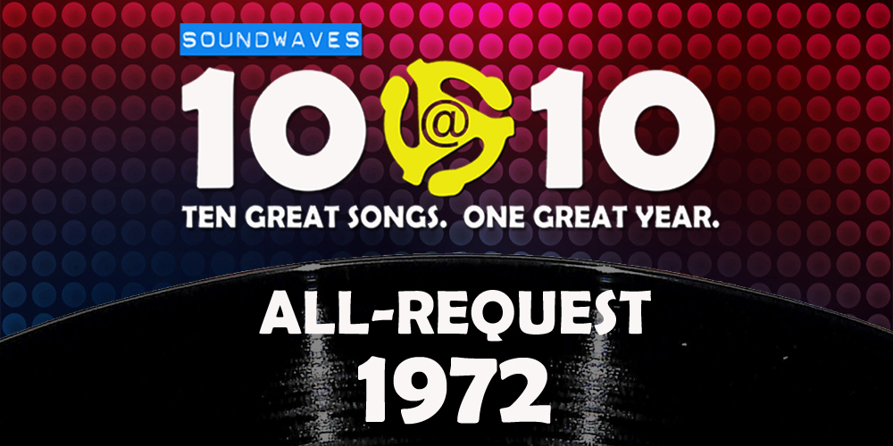 Soundwaves 10@10 #68: All-Request 1972