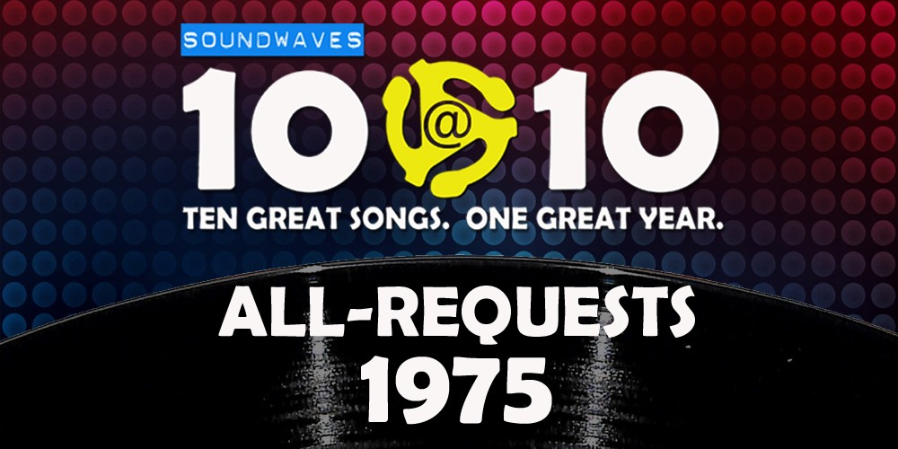 Soundwaves 10@10 #57: All-Requests 1975