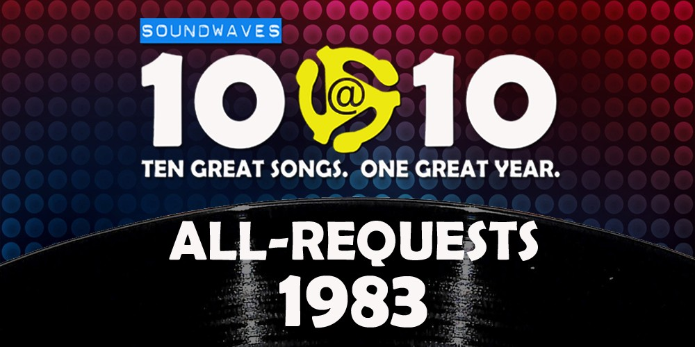 Soundwaves 10@10 #55: All-Requests 1983