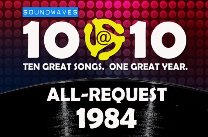 Soundwaves 10@10 #77: All-Request 1984