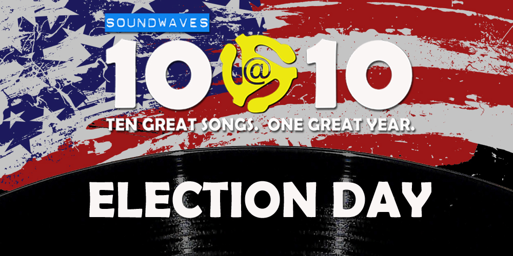 Soundwaves 10@10 #81: Election Day