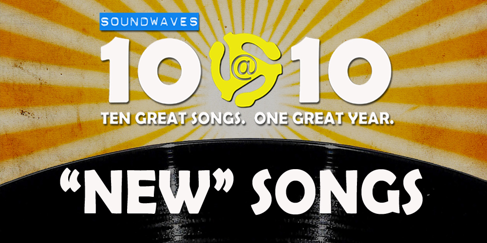 Soundwaves 10@10 #102: New Songs