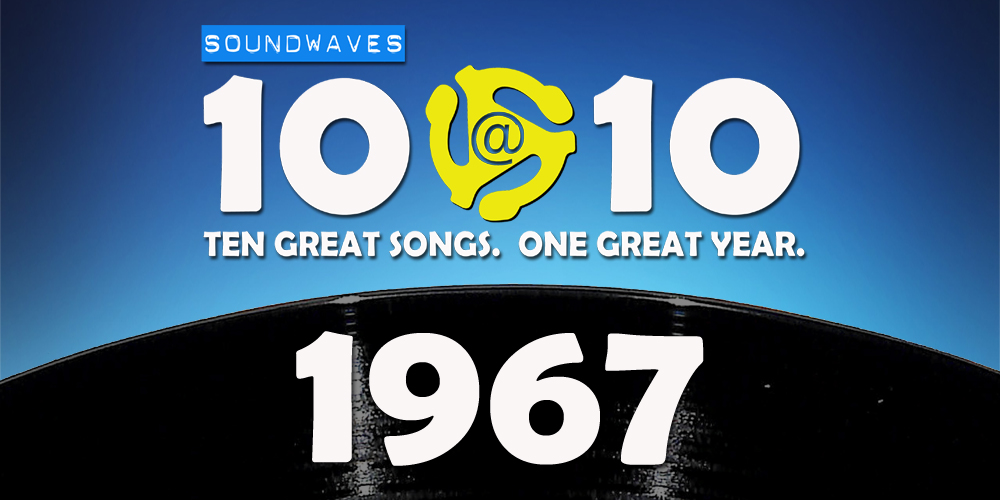 Soundwaves 10@10: #268 – 1967