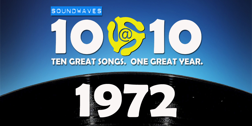 Soundwaves 10@10 #257: 1972