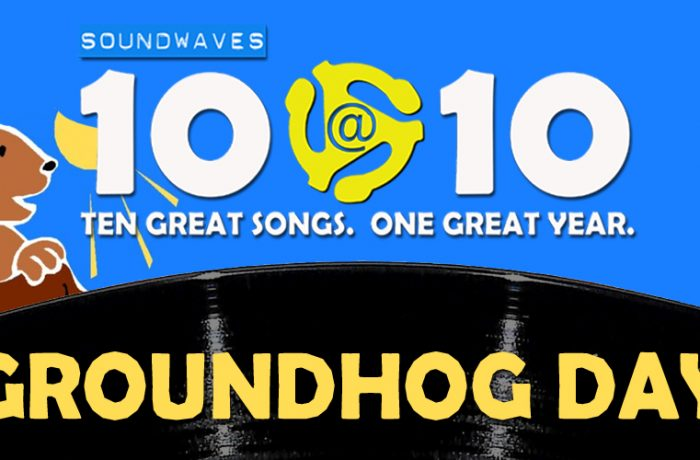 Soundwaves 10@10 #115: Groundhog Day