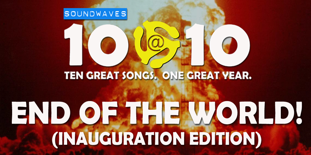 Soundwaves 10@10 #110: The End of the World!