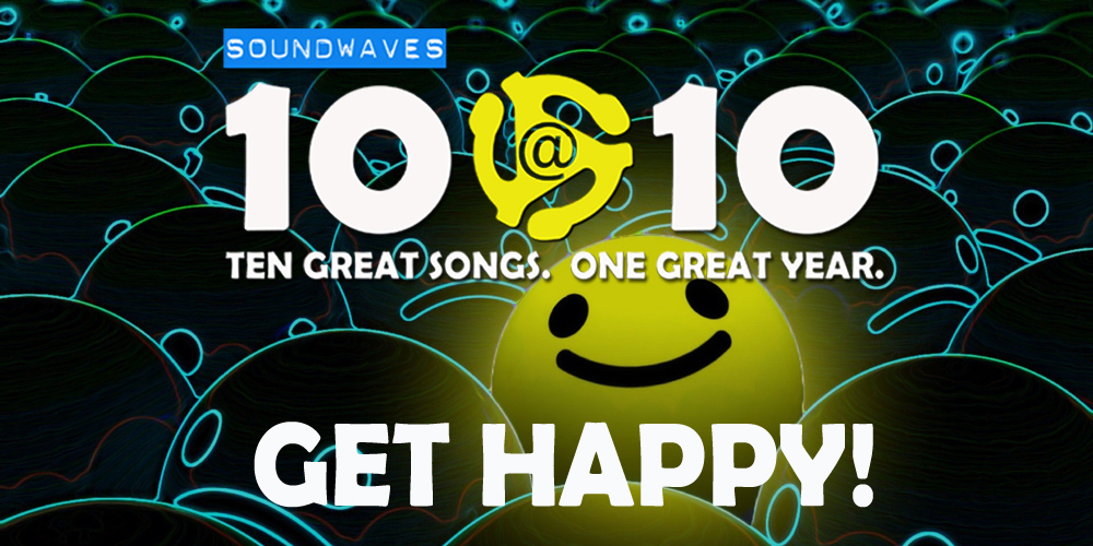 Soundwaves 10@10 #123: Get Happy!