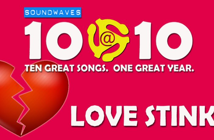 Soundwaves 10@10 #120: Love Stinks!