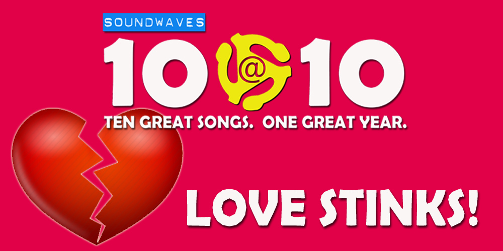 Soundwaves 10@10 #297 – Love Stinks!