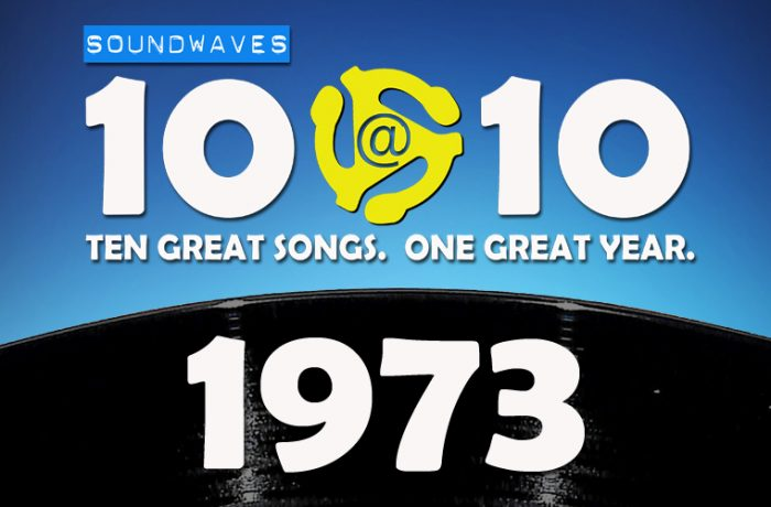 Soundwaves 10@10 #341 – 1973