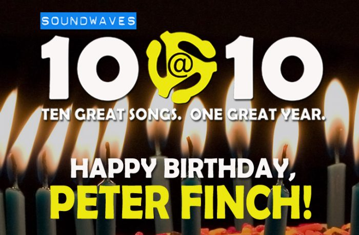 Soundwaves 10@10 #132: Happy Birthday, Peter Finch!