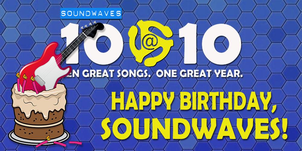 Soundwaves 10@10 #140: Happy Birthday, Soundwaves!