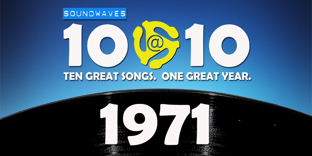 Soundwaves 10@10 #199: 1971