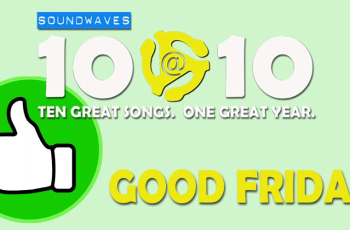 Soundwaves 10@10 #146: Good Friday