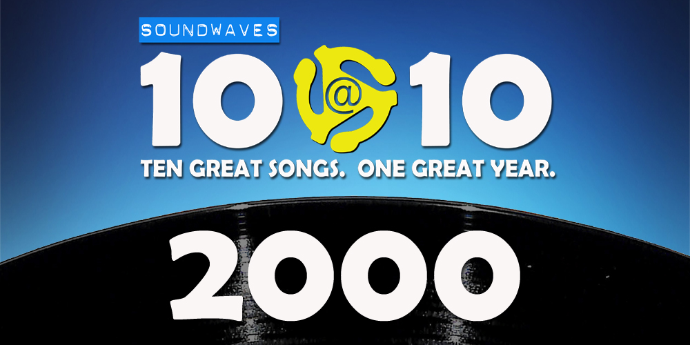 Soundwaves 10@10: #267 – 2000