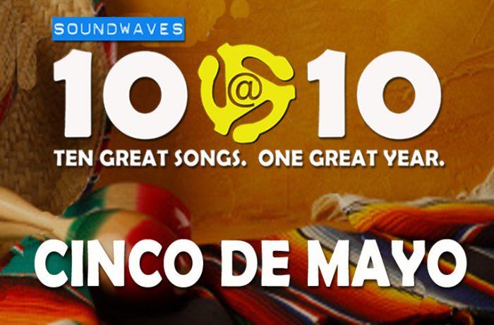 Soundwaves 10@10 #155: Cinco de Mayo