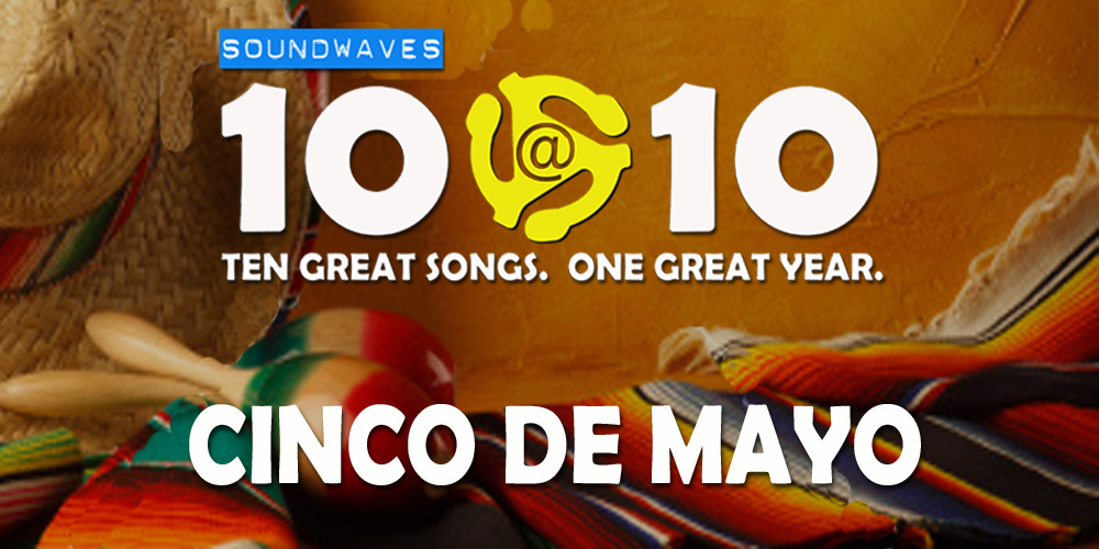 Soundwaves 10@10 #155: Cinco de Mayo