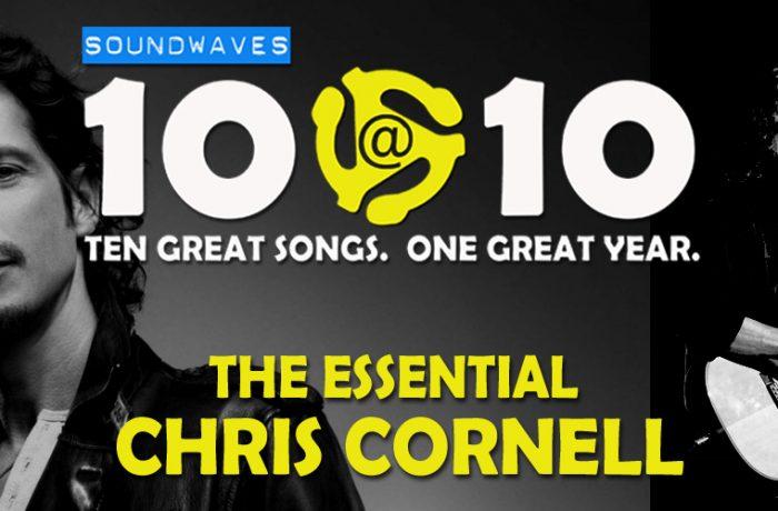 Soundwaves 10@10 #161: The Essential Chris Cornell