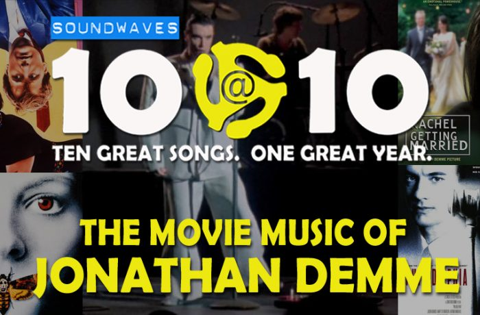 Soundwaves 10@10 #160: The Movie Music of Jonathan Demme
