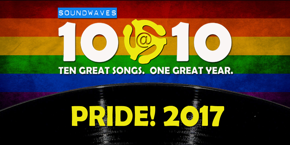 Soundwaves 10@10 #176: Pride 2017