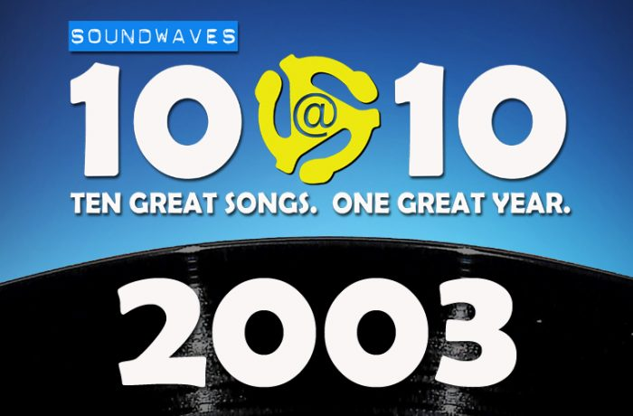 Soundwaves 10@10 #195: 2003