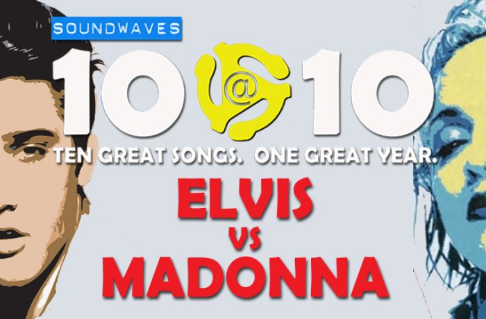 Soundwaves 10@10 #206: Elvis vs. Madonna