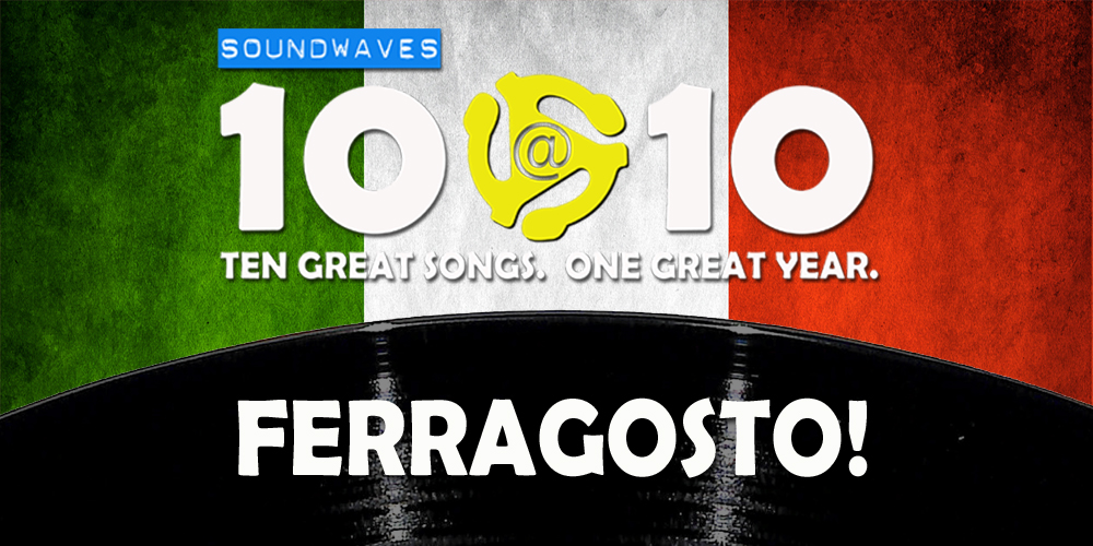 Soundwaves 10@10 #204: Ferragosto!