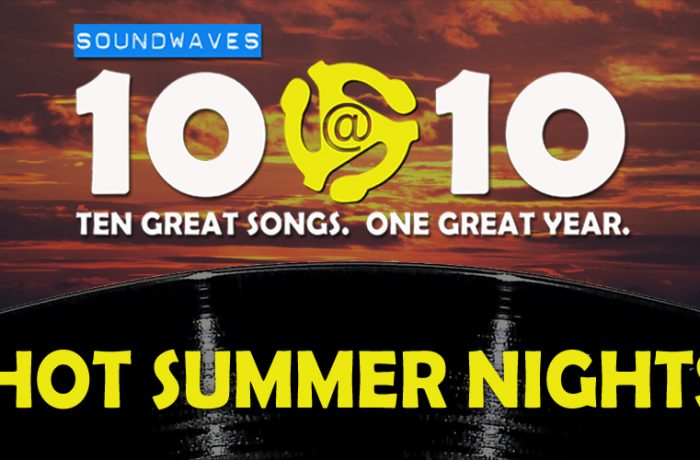 Soundwaves 10@10 #215: Hot Summer Nights
