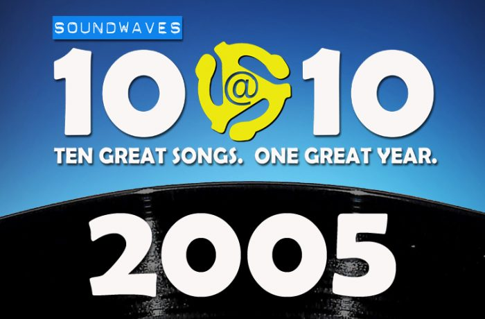 Soundwaves 10@10 #225: 2005