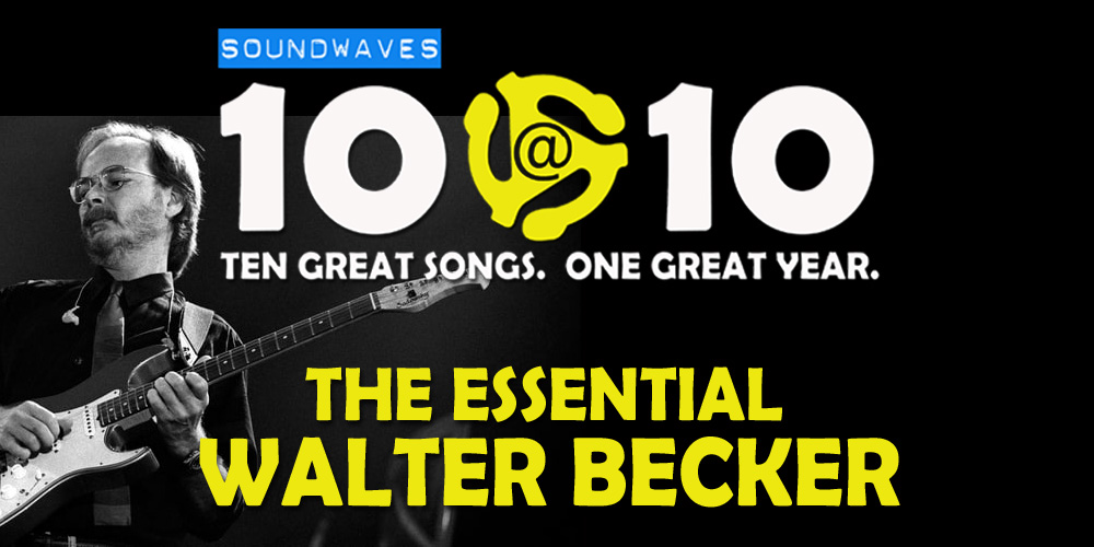 Soundwaves 10@10 #218: The Essential Walter Becker