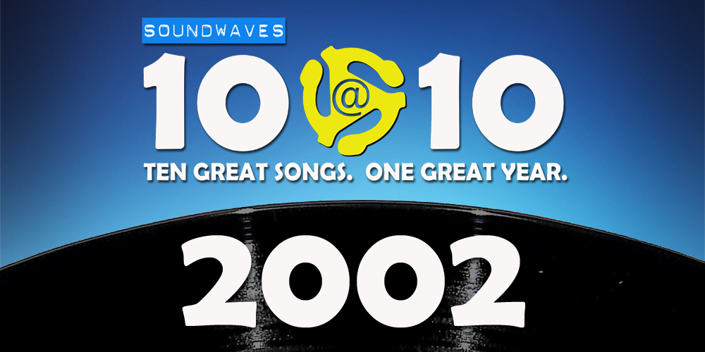Soundwaves 10@10 #249: 2002