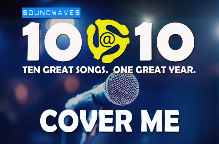 Soundwaves 10@10 #246: Cover Me!