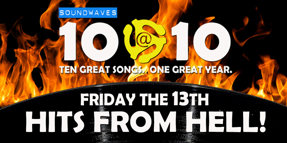 Soundwaves 10@10 #356 – Hits from Hell!