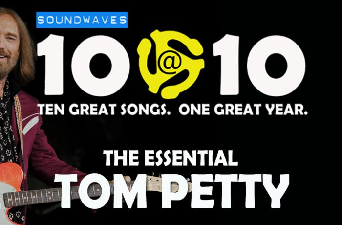 Soundwaves 10@10 #234: The Essential Tom Petty